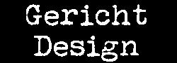 Gericht Design